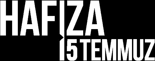 HAFIZA 15 TEMMUZ